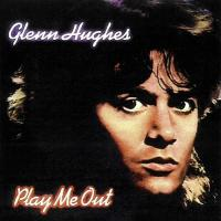 Glenn Hughes - Play Me Out (1977)